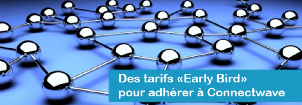 tarif early bird - adhésion connectwave